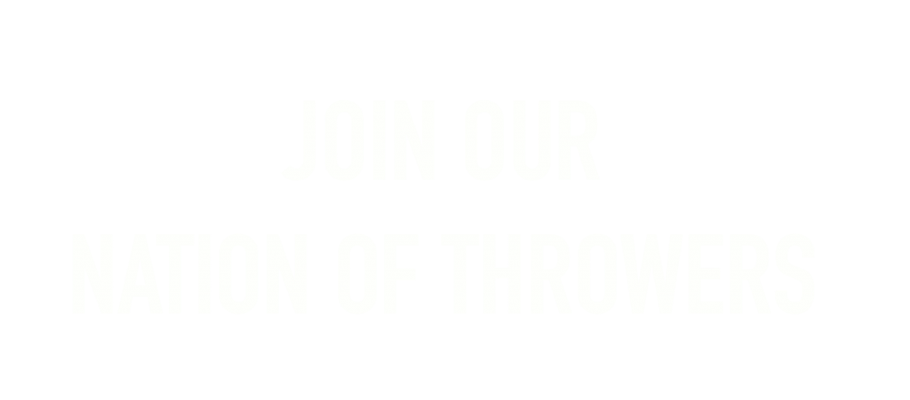 Join our nation of throwers