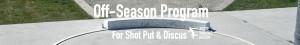 off season shot put discus